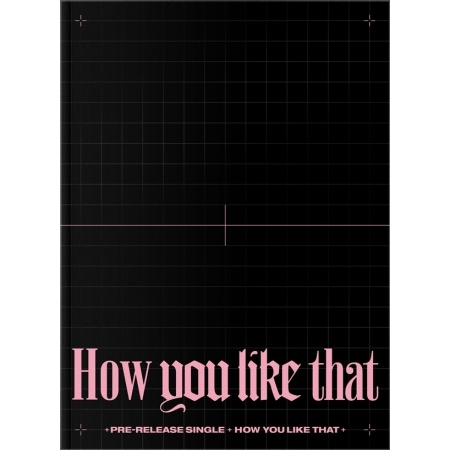 BLACKPINK Single Album - How You Like That Special Edition